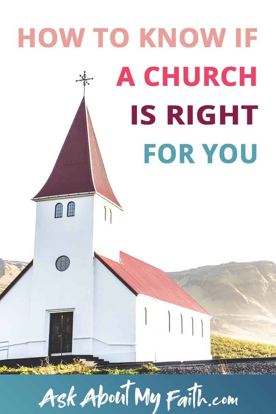 How to Know if a Church is Right for You | Growing Your Faith | Community