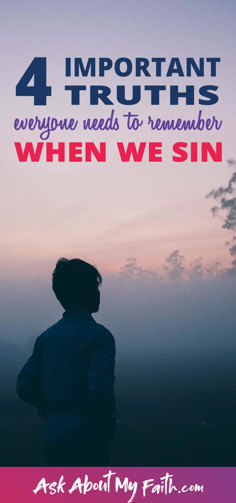 4 Important Truths to Remember When We Sin | Forgiveness | Christian Faith Resources and Devotionals | Grow Your Faith | New Christians
