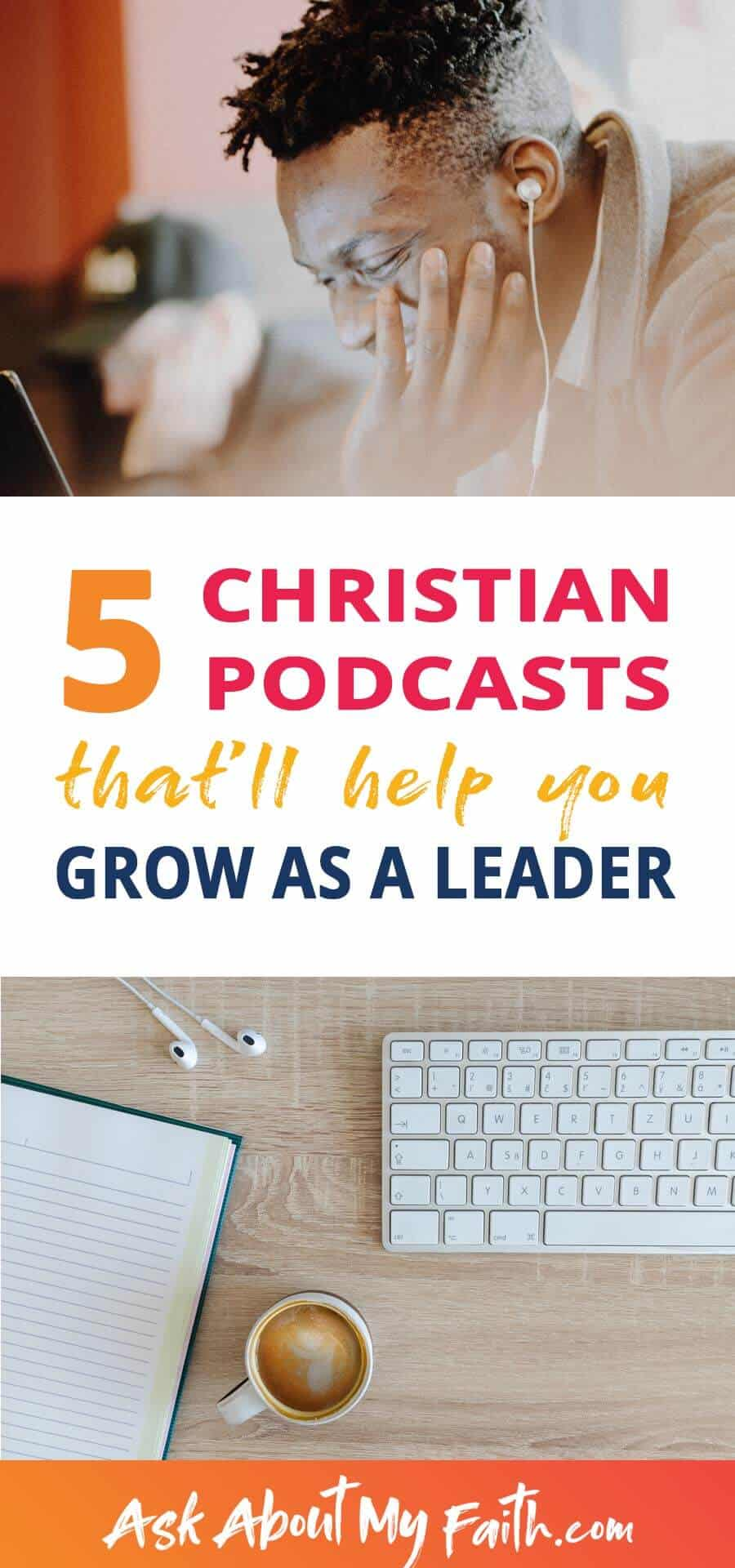 5 Christian Podcasts That'll Help You Grow As A Leader | Christianity | Faith Resources | Leadership