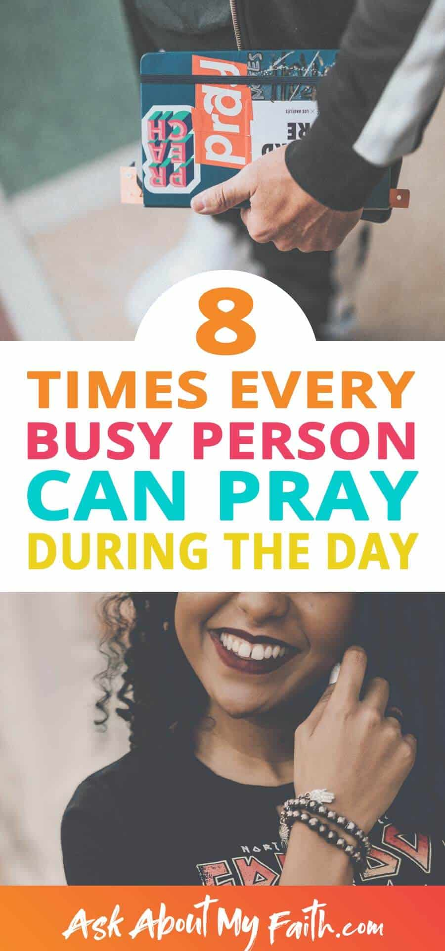 8 Times Every Busy Person Can Pray During the Day | Growing Faith | Faith Resources | Prayer