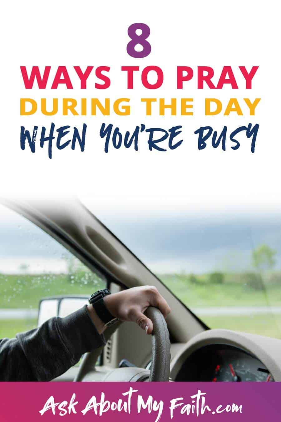 8 Ways to Pray During the Day When You're Busy | Prayer | Faith Resources | Growing Faith
