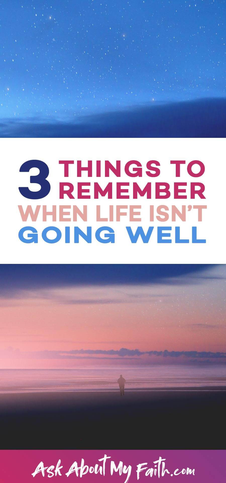 3 Things to Remember When Life Isn't Going Well | Trusting God | Faith Resources
