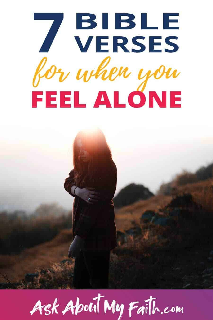 Bible Verses for when you feel alone | loneliness | mental health | Christianity | Christian woman and growing faith