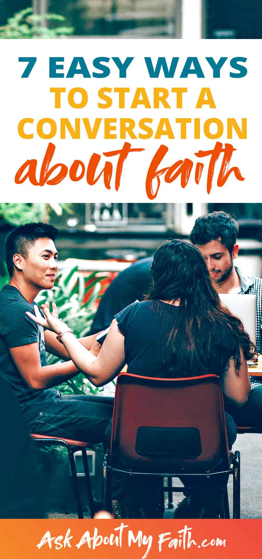 7 Simple Questions to Help You Share Your Faith | Evangelism Resources | Tips to Share the Gospel | How to Have a Faith Conversation | Christian Faith