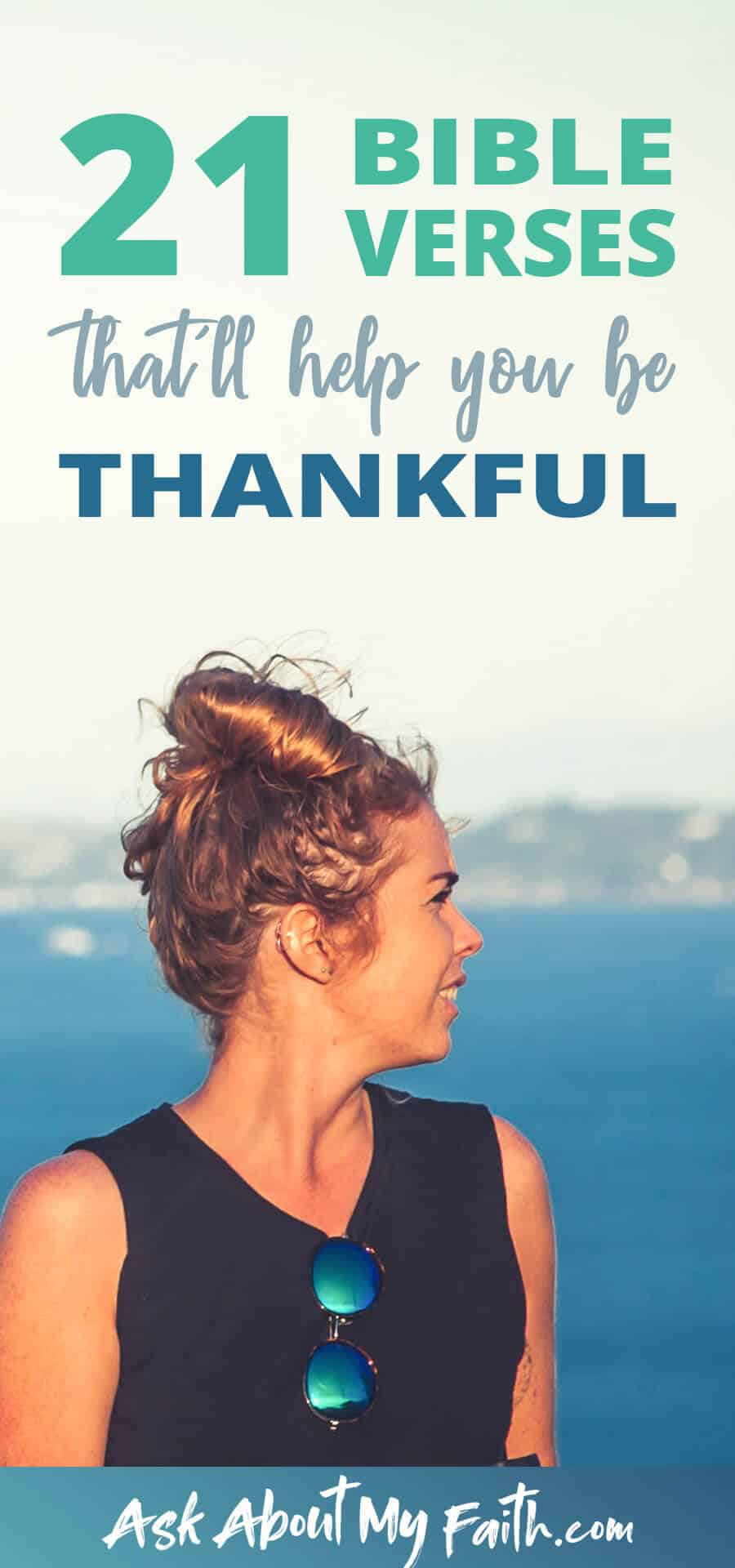 21 Bible Verses to Help You Be Thankful | Gratitude | Christianity | Faith Resources