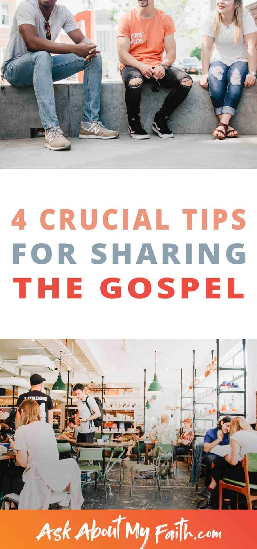 4 Crucial Tips for Sharing the Gospel | 3 Things to Look for (and 1 to avoid) | Evangelism Tips and Resources | Christian Faith
